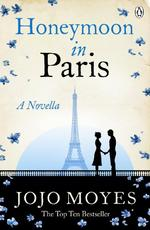 Honeymoon in Paris - Jojo Moyes (ISBN 9781405923309)