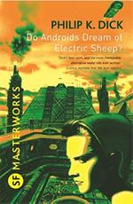 Do androids dream of electric sheep? - Philip K. Dick (ISBN 9780575094185)