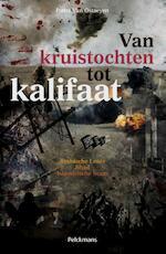 Van kruistochten tot kalifaat - Pieter van Ostaeyen (ISBN 9789028973749)