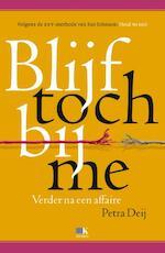 Blijf toch bij me - Petra Deij (ISBN 9789021558875)