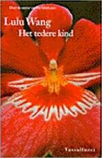 Het tedere kind - Lulu Wang (ISBN 9789050001489)