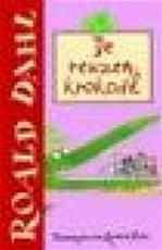 De reuzenkrokodil - Roald Dahl, H. Q. / Freezer Blake (ISBN 9789026112126)