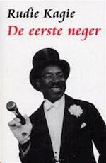 De eerste neger - Rudie Kagie (ISBN 9789053304709)