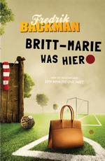 Britt-Marie was hier - Fredrik Backman (ISBN 9789021400679)