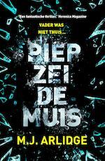 Piep zei de muis - M.J. Arlidge (ISBN 9789402304886)