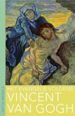 Het evangelie volgens Vincent van Gogh