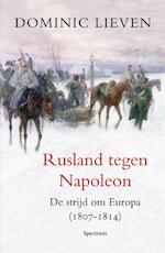 Rusland tegen Napoleon - Dominic Lieven (ISBN 9789049102500)