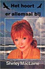 Het hoort er allemaal bij - Shirley Maclaine (ISBN 9789020247343)
