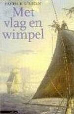Met vlag en wimpel - Patrick O'brian (ISBN 9789025421922)