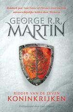 Lied van IJs en Vuur - Ridder van de Zeven Koninkrijken - George R.R. Martin (ISBN 9789024569649)
