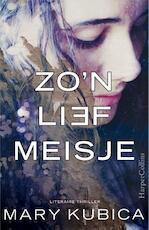 Zo'n lief meisje - Mary Kubica (ISBN 9789402704105)