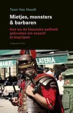 Mietjes, monsters en barbaren - Toon Van Houdt (ISBN 9789463100656)