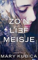 Zo'n lief meisje - Mary Kubica (ISBN 9789402750126)