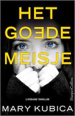 Het goede meisje - Mary Kubica (ISBN 9789402750454)