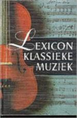 Lexicon Klassieke Muziek - Unknown (ISBN 9789021593128)