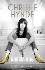 Roekeloos - Chrissie Hynde (ISBN 9789038801407)