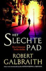 Het slechte pad - Robert Galbraith (ISBN 9789402305524)