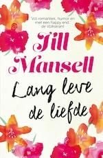 Lang leve de liefde - Jill Mansell (ISBN 9789024567317)