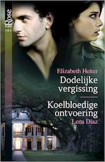 Dodelijke vergissing; Koelbloedige ontvoering - Elizabeth Heiter (ISBN 9789402516920)