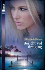Bericht vol dreiging / 3 - Elizabeth Heiter (ISBN 9789402517446)