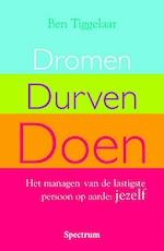 Dromen Durven Doen - Ben Tiggelaar (ISBN 9789049101343)