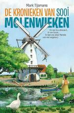 De kronieken van Sooi Molenwieken - MARK Tijsmans (ISBN 9789462345416)