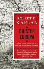Duister Europa - Robert D. Kaplan (ISBN 9789000345427)