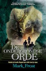 De ondergrondse orde - Mark Frost (ISBN 9789045210643)