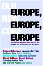 Old Europe, New Europe, Core Europe - Daniel Levy, Max Pensky, John C. Torpey (ISBN 9781844675203)