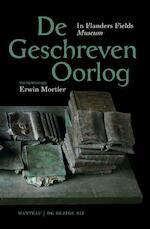 In flanders fields museum de geschreven oorlog - Erwin Mortier (ISBN 9789022332849)