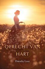 Oprecht van hart - Dorothy Love (ISBN 9789029724890)