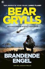 Brandende engel - Bear Grylls (ISBN 9789044347623)