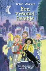Een vreemd feestje - Bette Westera (ISBN 9789025766269)
