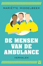 Mensen van de ambulance - Mariëtte Middelbeek (ISBN 9789460682797)