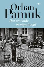 Dat vreemde in mijn hoofd - Orhan Pamuk (ISBN 9789023494157)