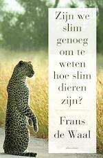 Zijn we slim genoeg om te weten hoe slim dieren zijn - Frans de Waal (ISBN 9789045028590)