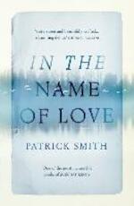 In the Name of Love - Patrick Smith (ISBN 9781781853160)