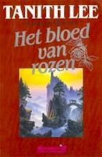 Het bloed van rozen - Tanith Lee, Annemarie van Ewyck (ISBN 9789029040907)