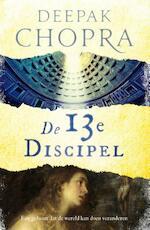 De 13e discipel - Deepak Chopra (ISBN 9789460682803)