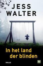 In het land der blinden - Jess Walter (ISBN 9789460681820)