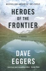 Heroes of the Frontier - Dave Eggers (ISBN 9780241289945)
