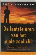 De laatste uren van het oude zonlicht - Thom Hartmann (ISBN 9789020283372)