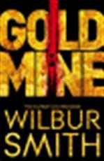 Gold Mine - Wilbur Smith (ISBN 9781447208365)