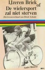 IJzeren Briek - André Blancke (ISBN 9789063340988)