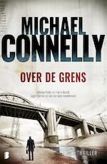 Over de grens - Michael Connelly, M. Connelly (ISBN 9789022576977)