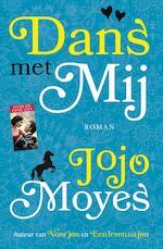 Dans met mij - Jojo Moyes (ISBN 9789026141386)
