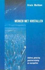 Werken met kristallen - Ursula Markham, Piet Hein Geurink (ISBN 9789063781835)