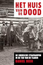 Het huis van de dood - Daniel Beer (ISBN 9789000304325)