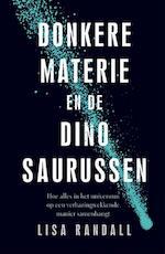 Donkere materie en de dinosaurussen - Lisa Randall (ISBN 9789057124747)