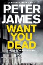 Want You Dead - Peter James (ISBN 9780230760608)